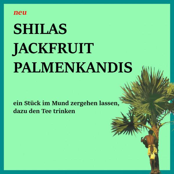 Teehaus Shila, Jackfruit Palmenkandis
